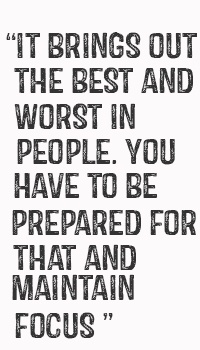 It brings out the best and worst in people